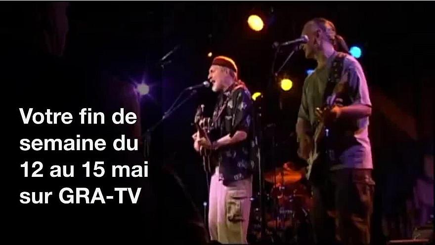 GRA-TV Smartrezo : Votre programme de fin de semaine du 12 au 15 mai